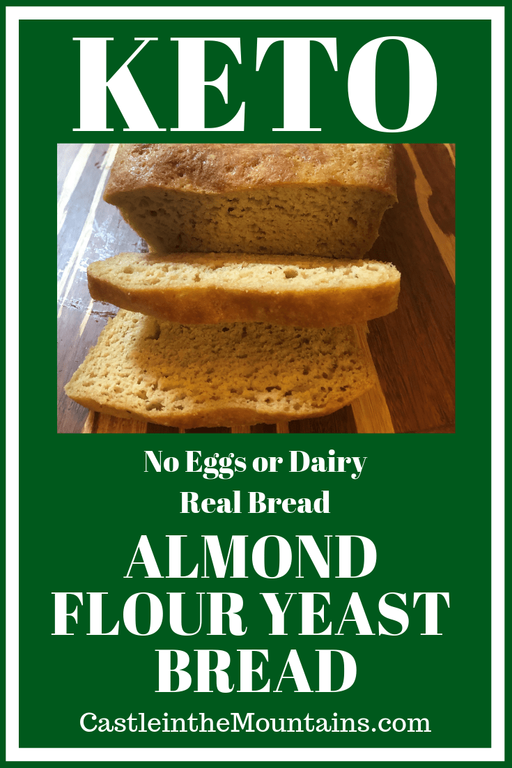 Keto Almond Yeast Bread Real Bread Not Eggy Recipe Nutrition