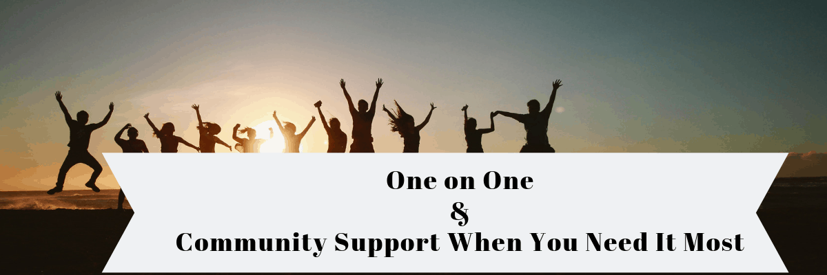 One on One support