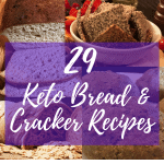 29 Keto Bread & Crackers Recipes