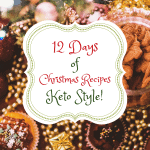 12 Days of Christmas - How to keep Ketosis Burning Bright!