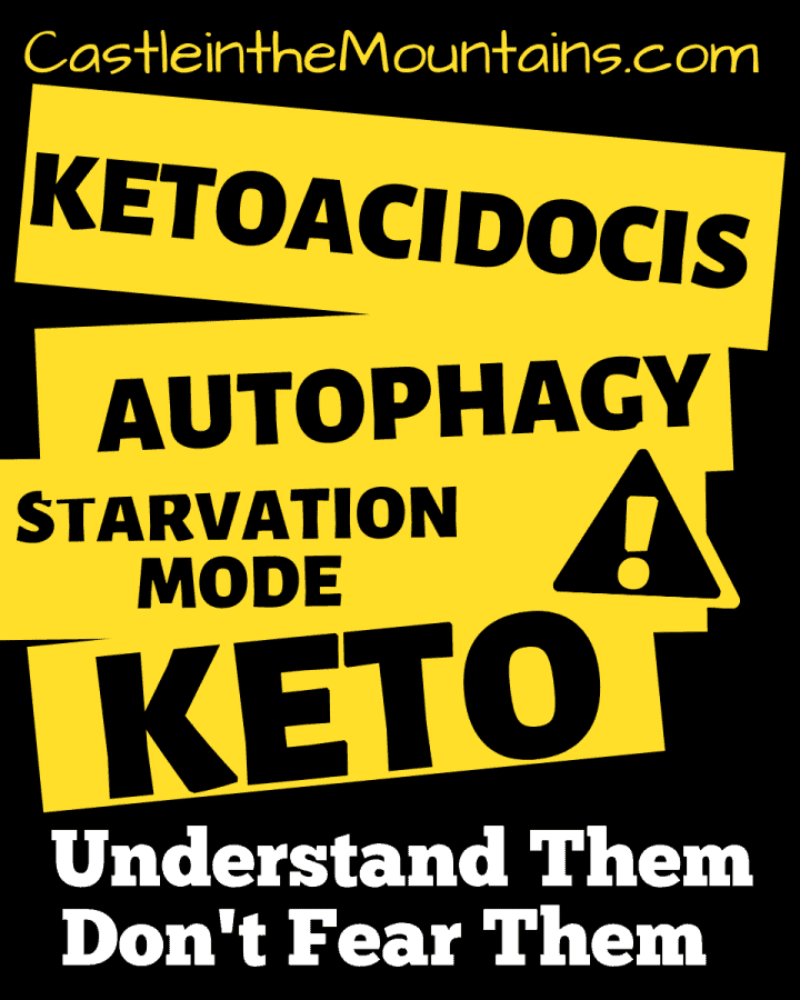 Keto Autophagy Ketoacidosis Starvation Mode understand them don't fear them