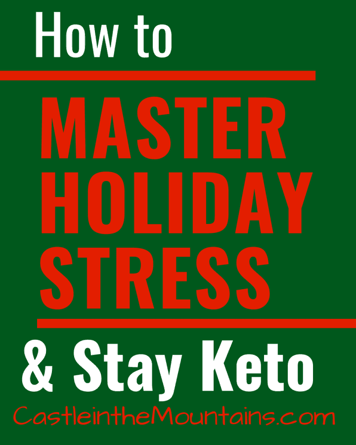 Master Holiday Stress & Stay on the Keto Diet