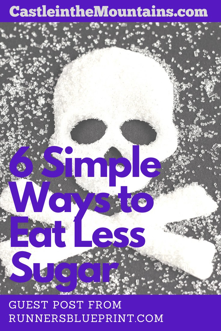 6 Simple Ways To Eat Less Sugar