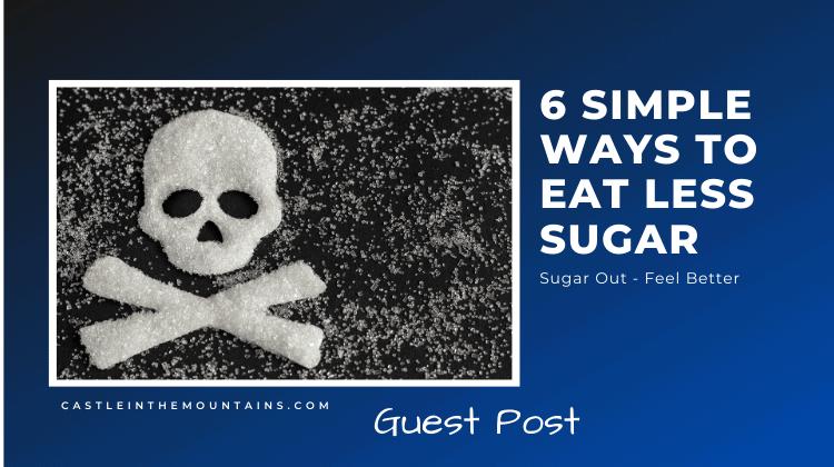 6 ways to eat less sugar