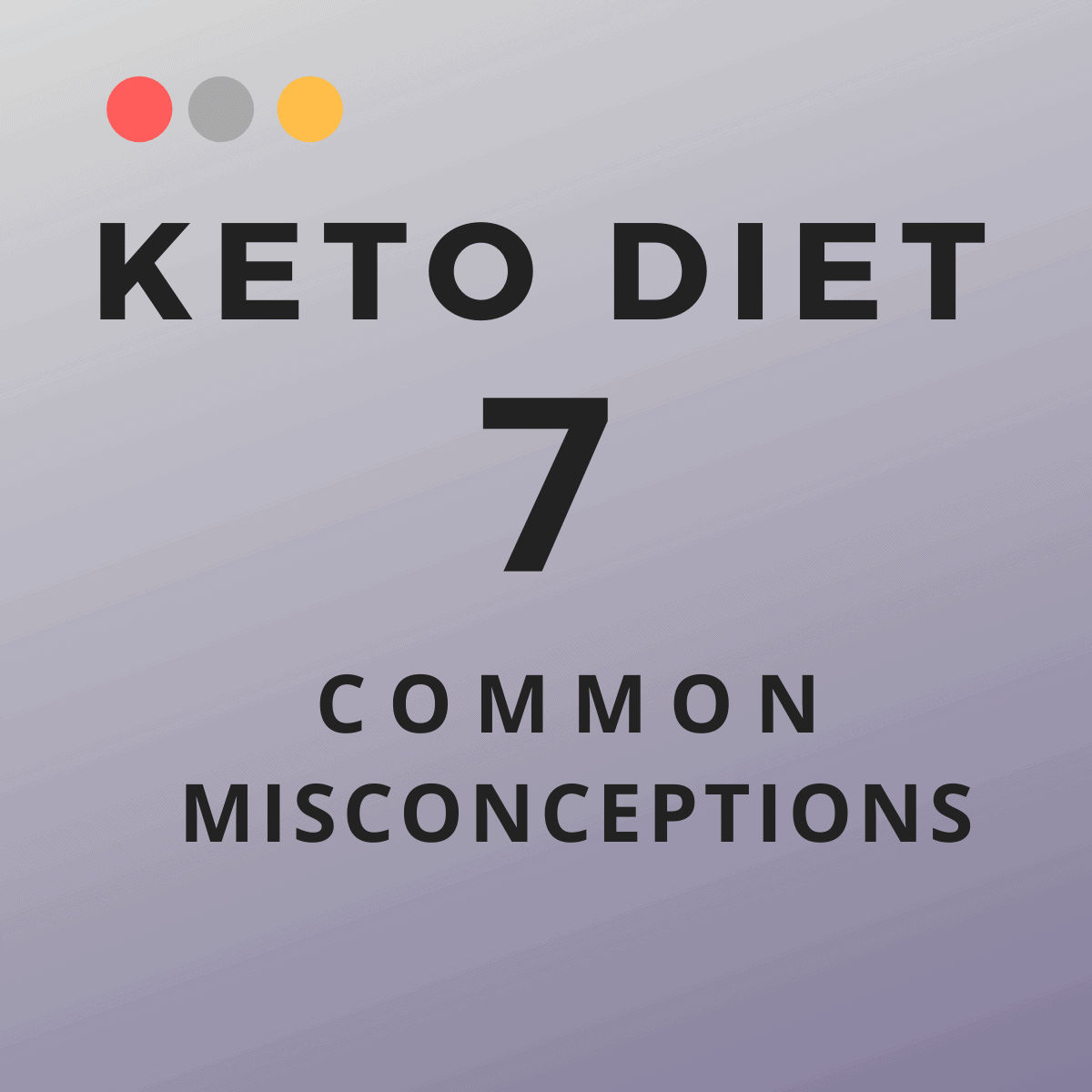 7 Misconceptions about Keto