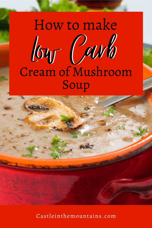 Low Carb Cream of Mushroom Soup - How to make the Best Mushroom Soup Ever!