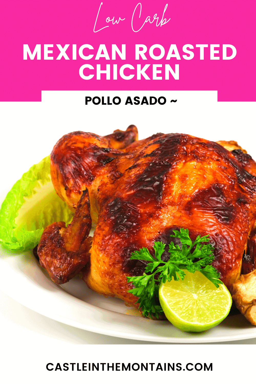 Mexican Roasted Chicken - How to make this easy meal sing!