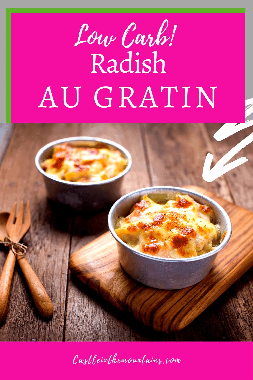 Radish Au Gratin - How to make this unique side!