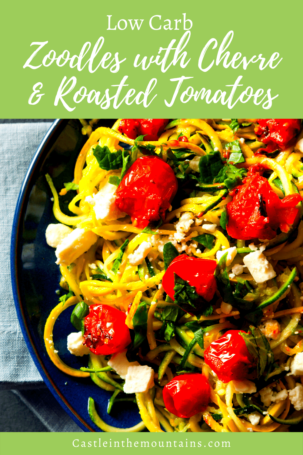 Zucchini Chevre with Roasted Tomatoes - Make the Ultimate Zoodle Dish!