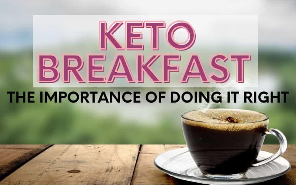 Keto Breakfast Most Important meal of the day Best Keto Breakfast